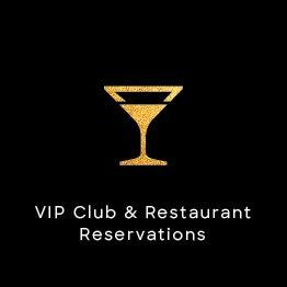 VIP Club & Restaurant Reservations